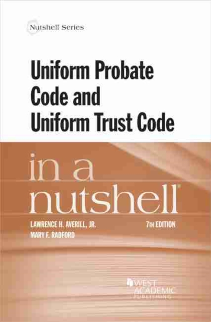 Uniform Probate Code and Uniform Trust Code in a Nutshell