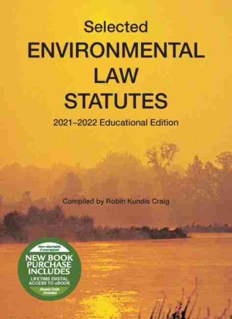 Selected Environmental Law Statutes, 2021-2022 Educational Edition