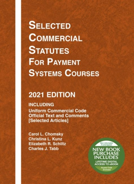 Selected Commercial Statutes for Payment Systems Courses, 2021 Edition