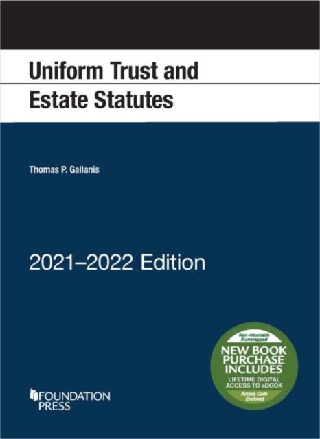 Uniform Trust and Estate Statutes, 2021-2022 Edition