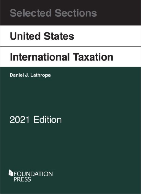 Selected Sections on United States International Taxation, 2021