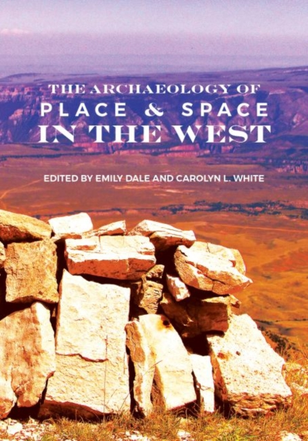 Archaeology of Place and Space in the West