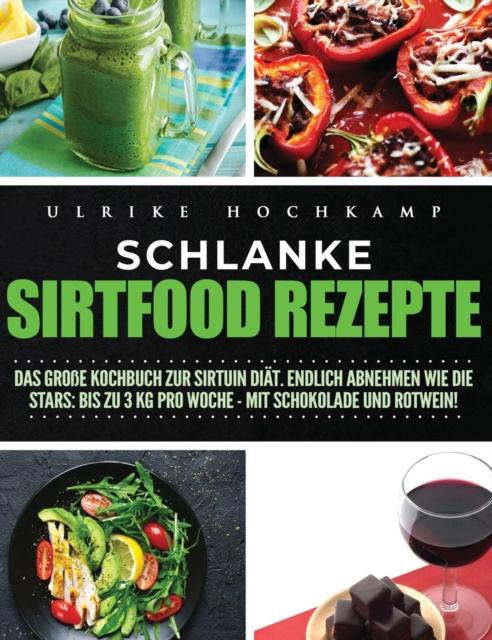 Schlanke Sirtfood Rezepte