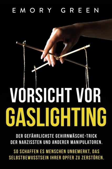 Vorsicht vor Gaslighting