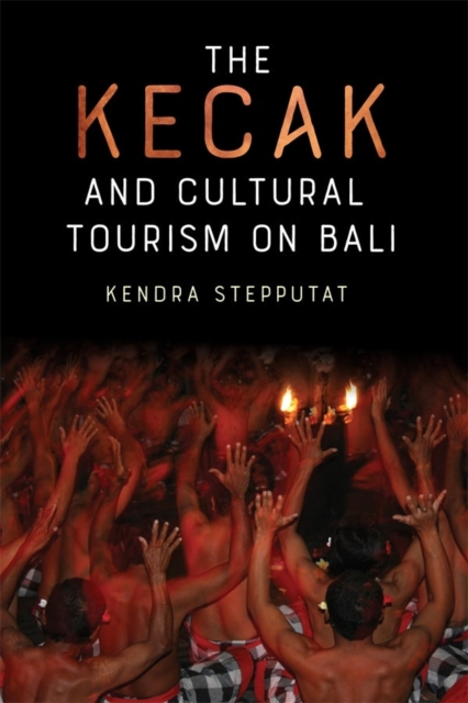 Kecak and Cultural Tourism on Bali