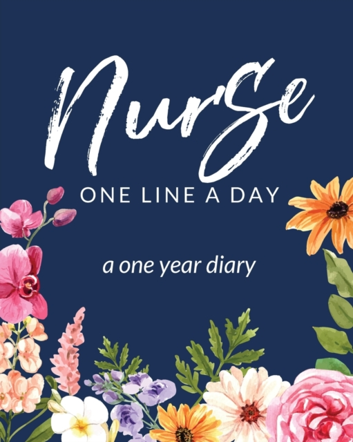 Nurse One Line A Day A One Year Diary
