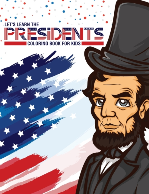 Let's Learn The Presidents Coloring Book For Kids