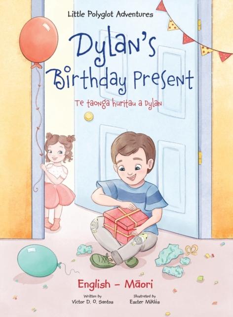 Dylan's Birthday Present / Te Taonga Huritau a Dylan - Bilingual English and Maori Edition
