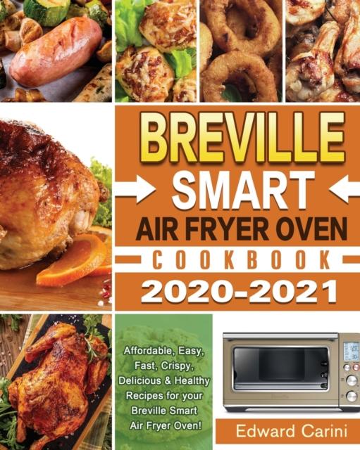 Breville Smart Air Fryer Oven Cookbook 2020-2021