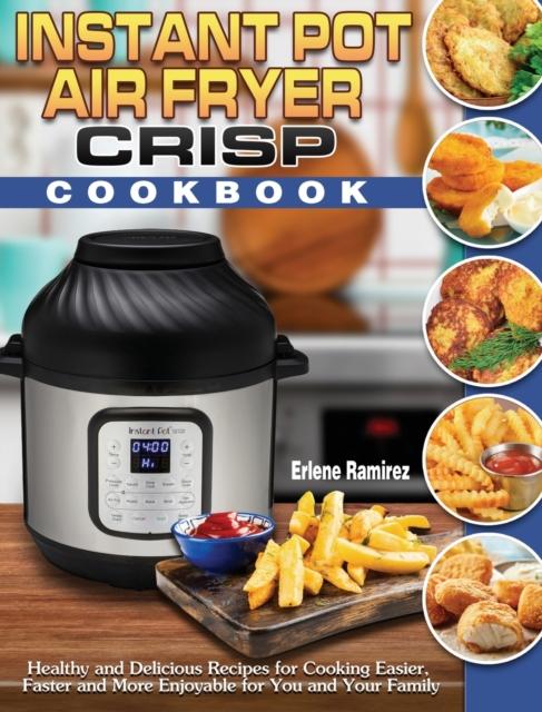 Instant Pot Air Fryer Crisp Cookbook