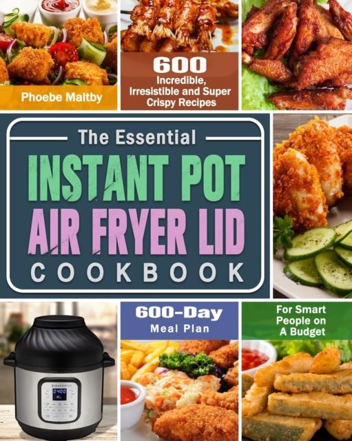 Essential Instant Pot Air Fryer Lid Cookbook