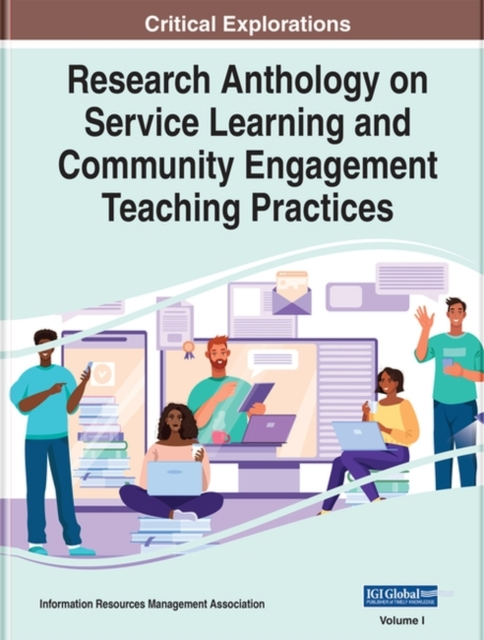 Research Anthology on Service Learning and Community Engagement Teaching Practices