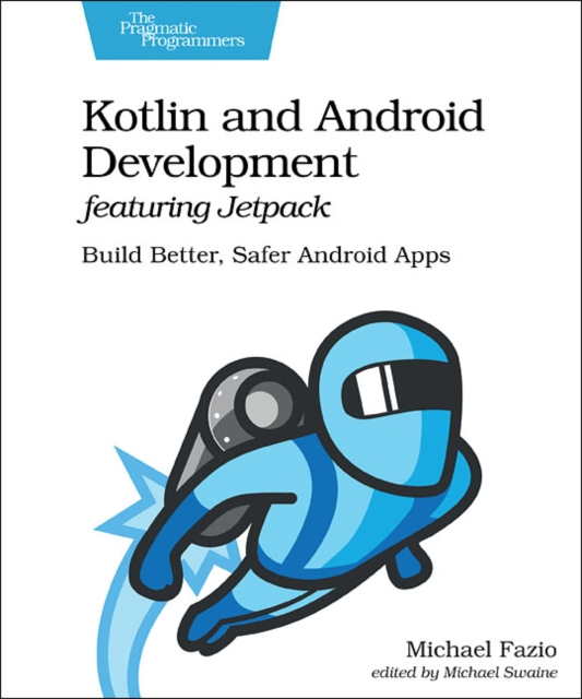 Kotlin and Android Develoment featuring Jetpack