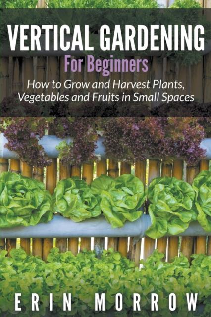 Vertical Gardening For Beginners
