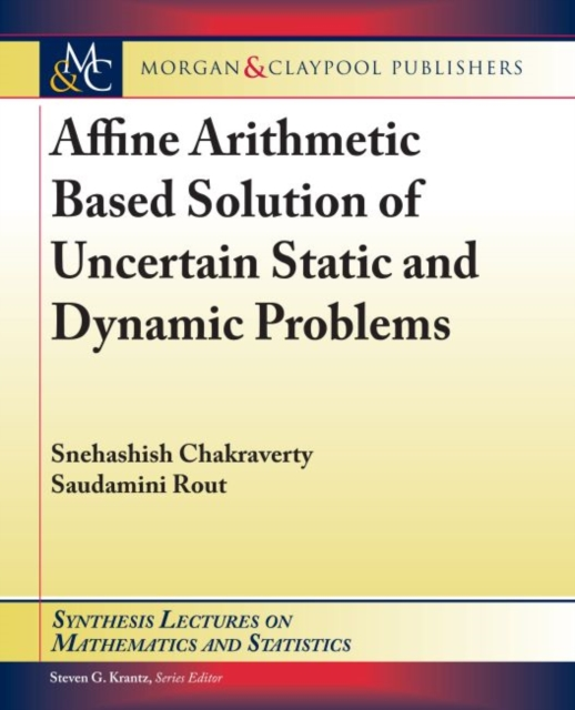 Affine Arithmetic Based Solution of Uncertain Static and Dynamic Problems