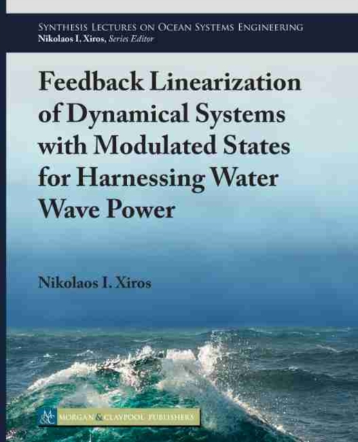 Feedback Linearization of Dynamical Systems with Modulated States for Harnessing Water Wave Power