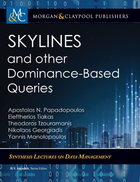 Skylines and Other Dominance-Based Queries