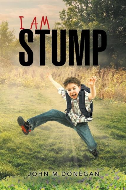 I Am Stump