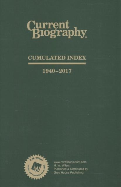 Current Biography Cumulative Index, 1940-2018