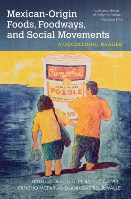 Mexican-Origin Foods, Foodways, and Social Movements