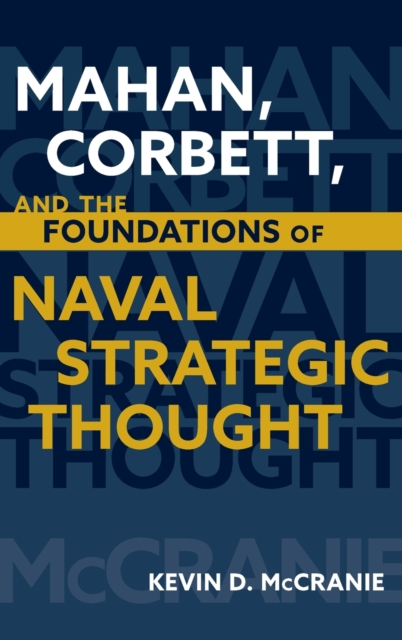 Mahan Corbett and the Foundations of Naval Strategic Thought