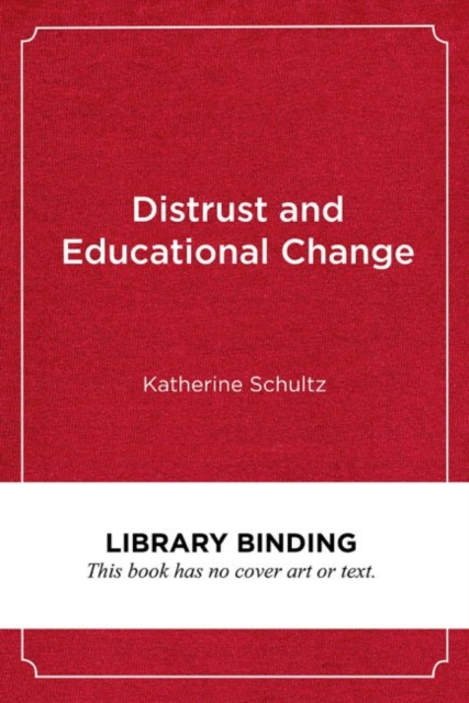 Distrust and Educational Change