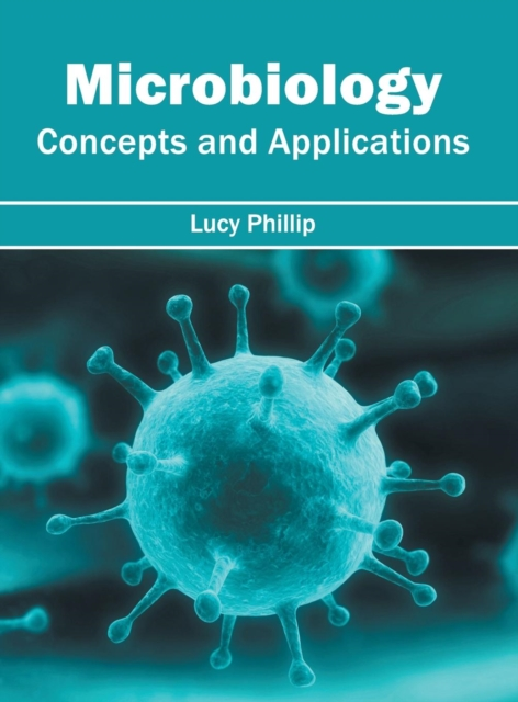 Microbiology: Concepts and Applications
