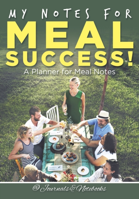 My Notes for Meal Success! A Planner for Meal Notes