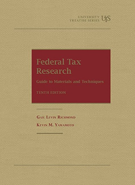 Federal Tax Research: Guide to Materials and Techniques