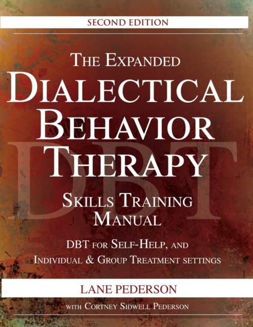 Expanded Dialectical Behavior Therapy Skills Training Manual, 2nd Edition