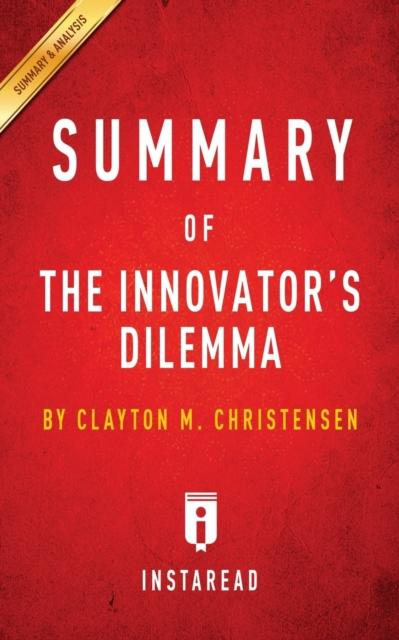 Summary of The Innovator's Dilemma