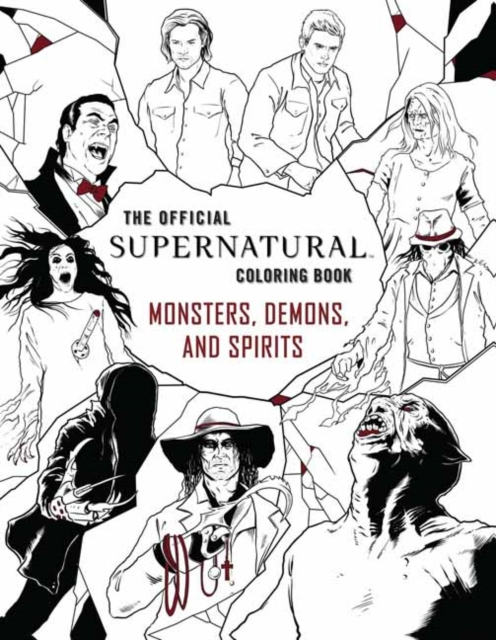 Official Supernatural Coloring Book: Monsters, Demons, and Spirits