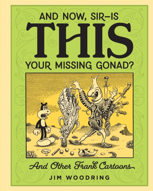 'and Now Sir... Is This Your Missing Gonad?'
