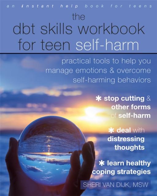 The DBT Skills Workbook for Teen Self-Harm