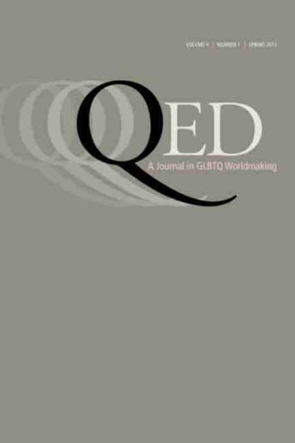 QED: A Journal in GLBTQ Worldmaking 4, No. 1