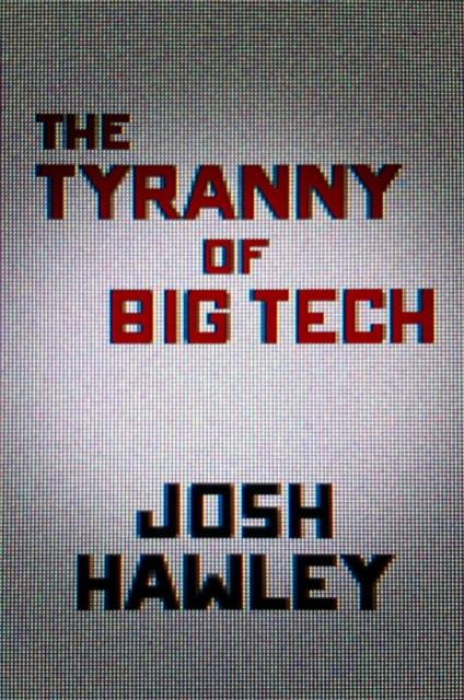 Tyranny of Big Tech