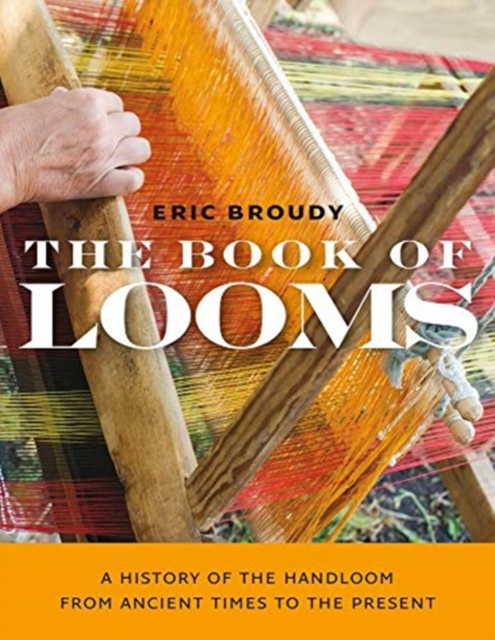 Book of Looms - A History of the Handloom from Ancient Times to the Present