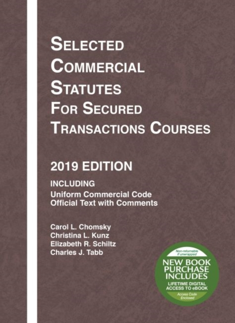 Selected Commercial Statutes for Secured Transactions Courses, 2019 Edition