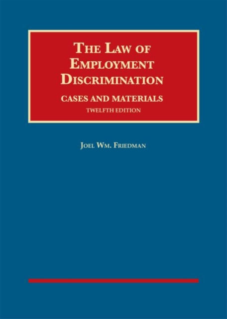 Law of Employment Discrimination, Cases and Materials