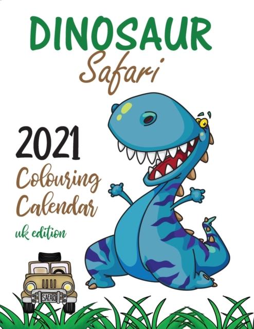 Dinosaur Safari 2021 Colouring Calendar (UK Edition)