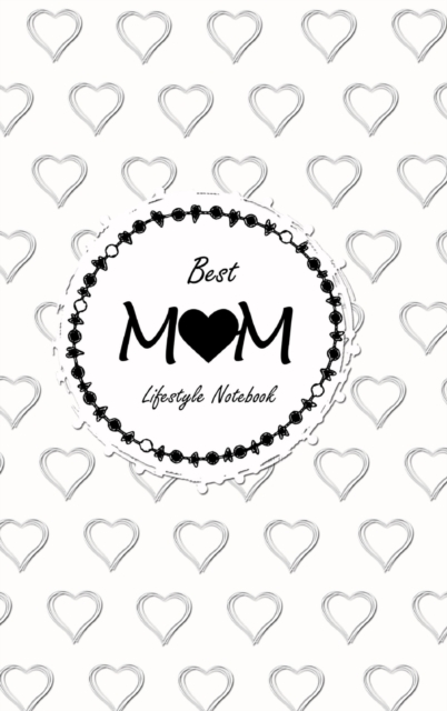 Best Mom Lifestyle Write-in Notebook, Dotted Lines, 288 Pages, Wide Ruled, Medium Size 6 x 9 In (A5) Hardcover (White)
