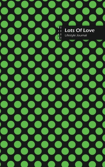 Lots Of Love Lifestyle Journal, Blank Write-in Notebook, Dotted Lines, Wide Ruled, Medium Size (A5) 6 x 9 In (Green II)
