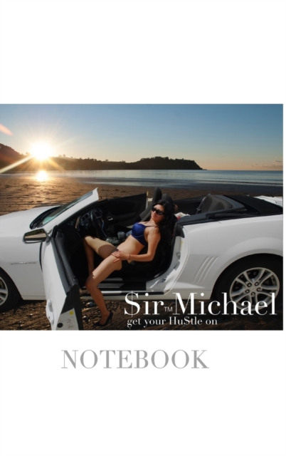 $ir Michael sexy vixen get your hustle on blank page notebook