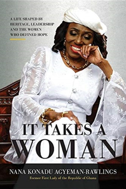 It Takes a Woman a Life Shaped by Heritage Leadership and the Women Wh