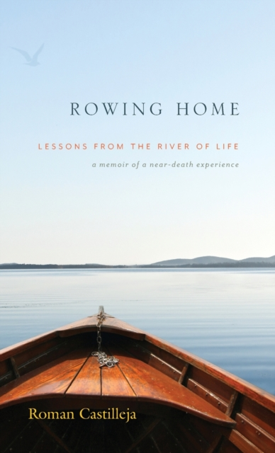 Rowing Home - Lessons From The River Of life