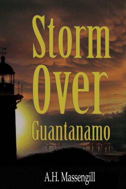 Storm over Guantanamo