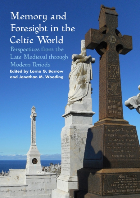 Memory and Foresight in the Celtic World