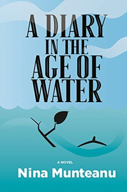 DIARY IN THE AGE OF WATER A