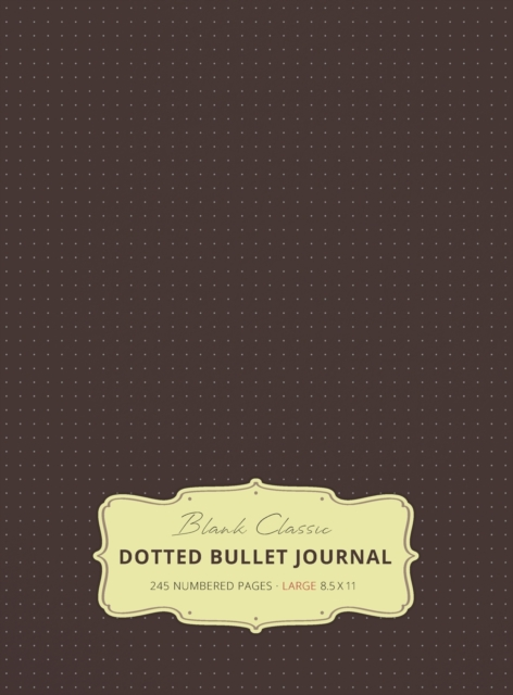 Large 8.5 x 11 Dotted Bullet Journal (Brown #13) Hardcover - 245 Numbered Pages