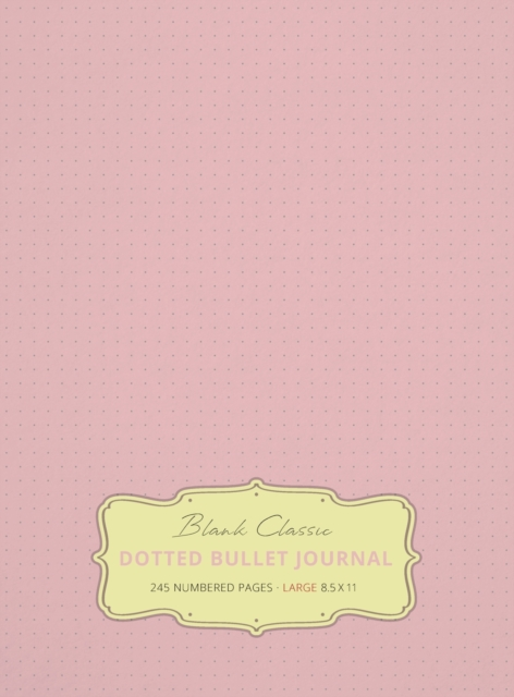 Large 8.5 x 11 Dotted Bullet Journal (Light Pink #18) Hardcover - 245 Numbered Pages